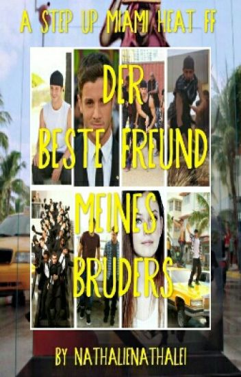 Der beste Freund meines Bruders || Step Up Miami Heat FF