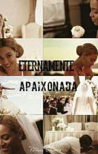 Eternamente Apaixonada by VitoriaJooke