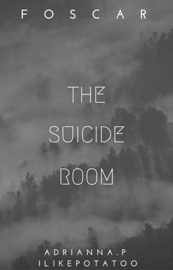 The Suicide Room • Foscar !!Under Redigering!!