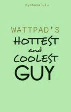 Wattpad's Hottest and Coolest Guy *Q* by kyohanalulu