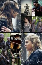 Love Is Not a Weakness by HedaDebnam-Carey