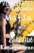 Verheiratet an einen Mafia! Liebe mit Konsequenzen. by TurkenGirl