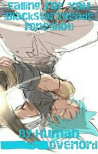 Falling For You [BlackstarxFEM!ReaderOneshot] by Human_Overlord