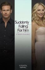 Suddenly Falling For Him: A Calaric Love Story by KaitMary