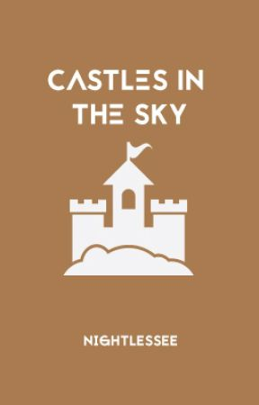 Castles in the Sky by nightlessee