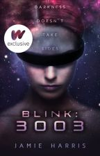 Blink: 3003 (Book 1) by words_are_weapons