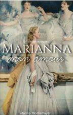 Marianna, mon amour by itsokaytoeatroses