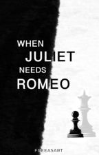 When Juliet Needs Romeo by freeasart