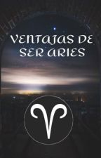 Ventajas de ser Aries by llovegoodbook