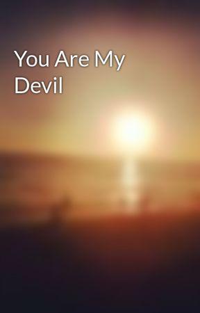 You Are My Devil by frayed0ne