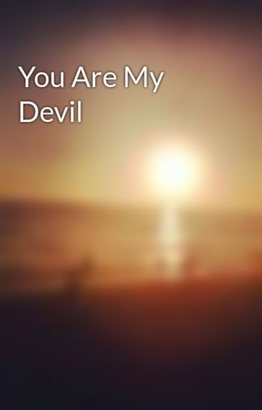 You Are My Devil by frayed0ne