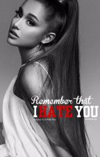 Remember That I Hate You? (Sequel to IHY) by kwiibry