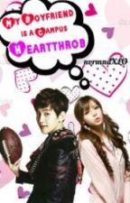 My Boyfriend is A Campus Heartthrob [Exo-Baekhyun Fic] by nvrmndrsll