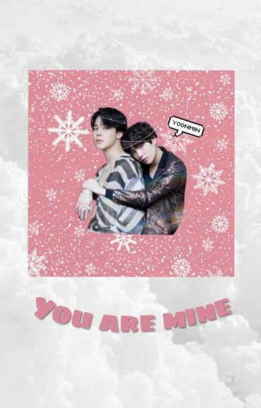 You are mine  Yoonmin+18  