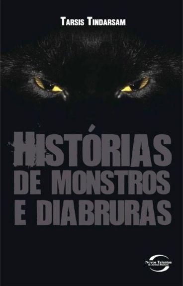 HISTÓRIAS DE MONSTROS E DIABRURAS by TarsisMagellan