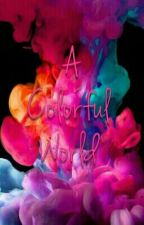 A Colourful World by Aria_White_