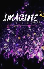 Imagine - [Tome 2] - En pause by EMEcos