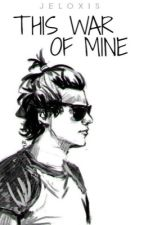 this war of mine // harry centric (slow updates) by JELOXIS