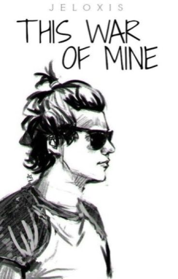 this war of mine // harry centric (slow updates)