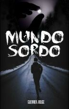 Mundo sordo by guerrier-rouge