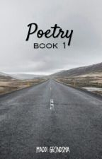 Poems By Maddi Kay Grondsma by -SheWhoWrites-