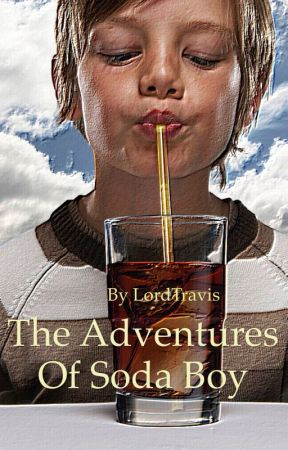 The Adventures of Soda Boy by LordTravis