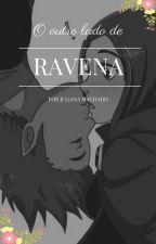 O outro lado de Ravena (Concluído) by JujuhDC
