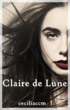 Claire de Lune (Valerina #1) by ceciliaccm