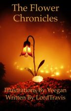 The Flower Chronicles by LordTravis