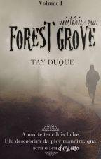 Mistério em Forest Grove by TayDuque7