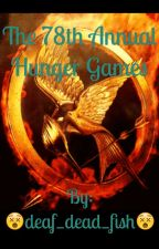The 78th Annual Hunger Games by deaf_dead_fish