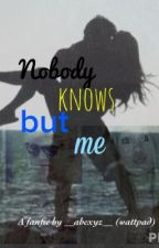 No Body Knows but Me by __abcxyz__