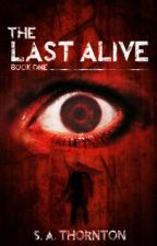The Last Alive - Book One by Steven_Thornton