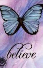 Believe by JessieWhite