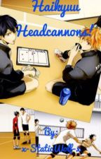 Haikyuu! Headcannons by x-StaticWolf-x