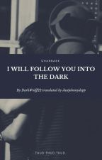 I Will Follow You Into The Dark by JustJohnnyDepp