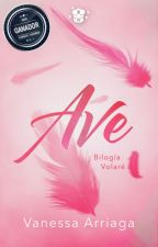 AVE ➶ |Libro #1| by Vanessa_11Arriaga