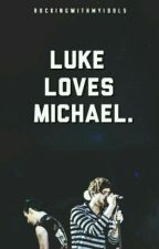 LUKE LOVES MICHAEL by hvernonsvt