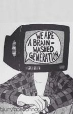 we are a brain-washed generation by blurryfacetronnor