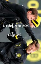 I want you here with me. llGötzeus.ll by staywithcamila