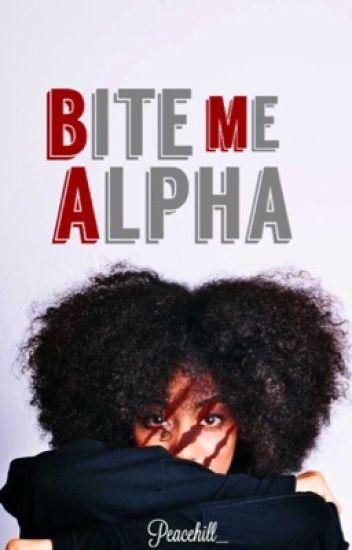 Bite Me Alpha