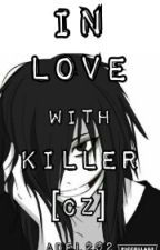 In love with killer [CZ] [DOKONČENO] by Adel202