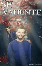 Sé valiente || LS (2do libro) by Sweet_mxdness