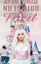"Ser una princesa no es algo fácil Jacob.S & ""Tú"" by Karla_Skye"