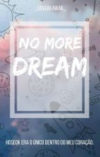 →No More Dream← by _LoverTheLay_