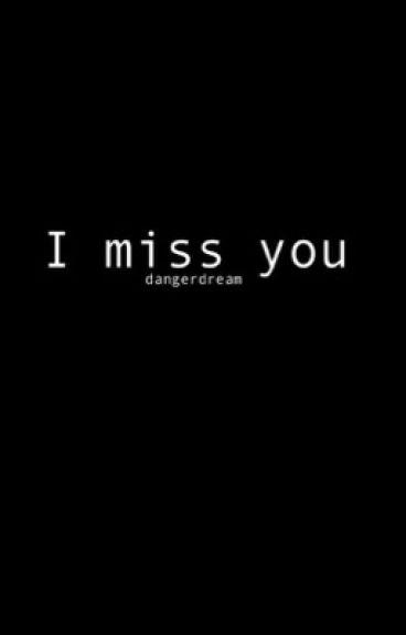 I miss you // Frerard
