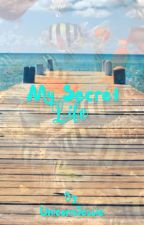 My Secret Life by InfiniteGhostLight