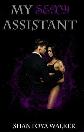 My Sexy Assistant by shantoyawalker