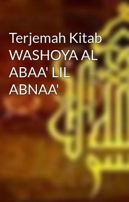 Terjemah Kitab WASHOYA AL ABAA' LIL ABNAA'