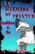 La hermana de Sweetyb (Exidax y Tú) by TheWolfGirlGamer